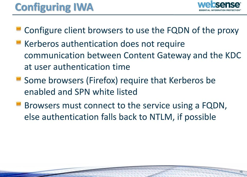authentication time Some browsers (Firefox) require that Kerberos be enabled and SPN white