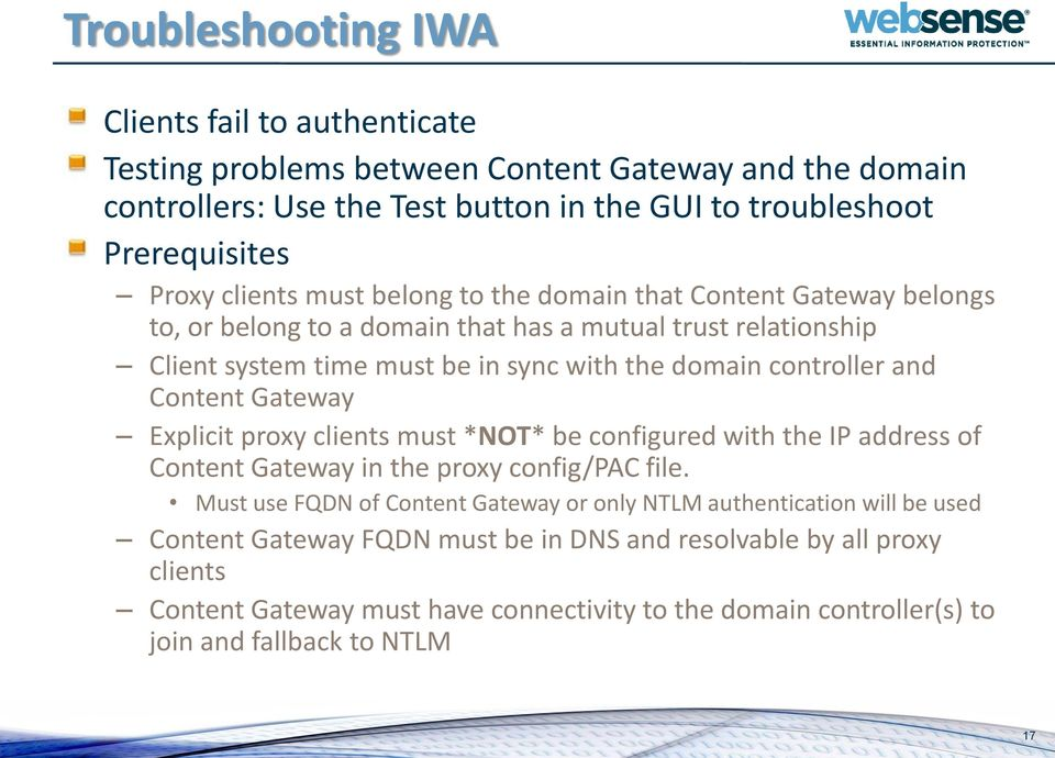 and Content Gateway Explicit proxy clients must *NOT* be configured with the IP address of Content Gateway in the proxy config/pac file.