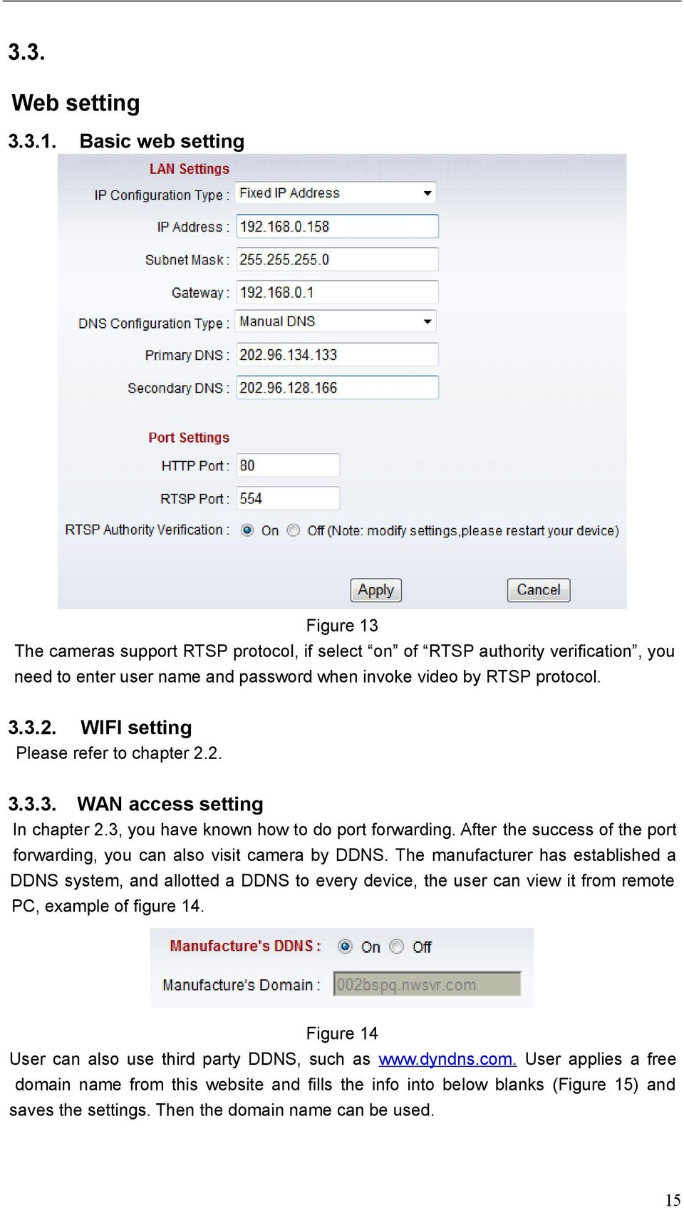 WIFI setting Please refer to chapter 2.2. 3.3.3. WAN access setting In chapter 2.3, you have known how to do port forwarding.
