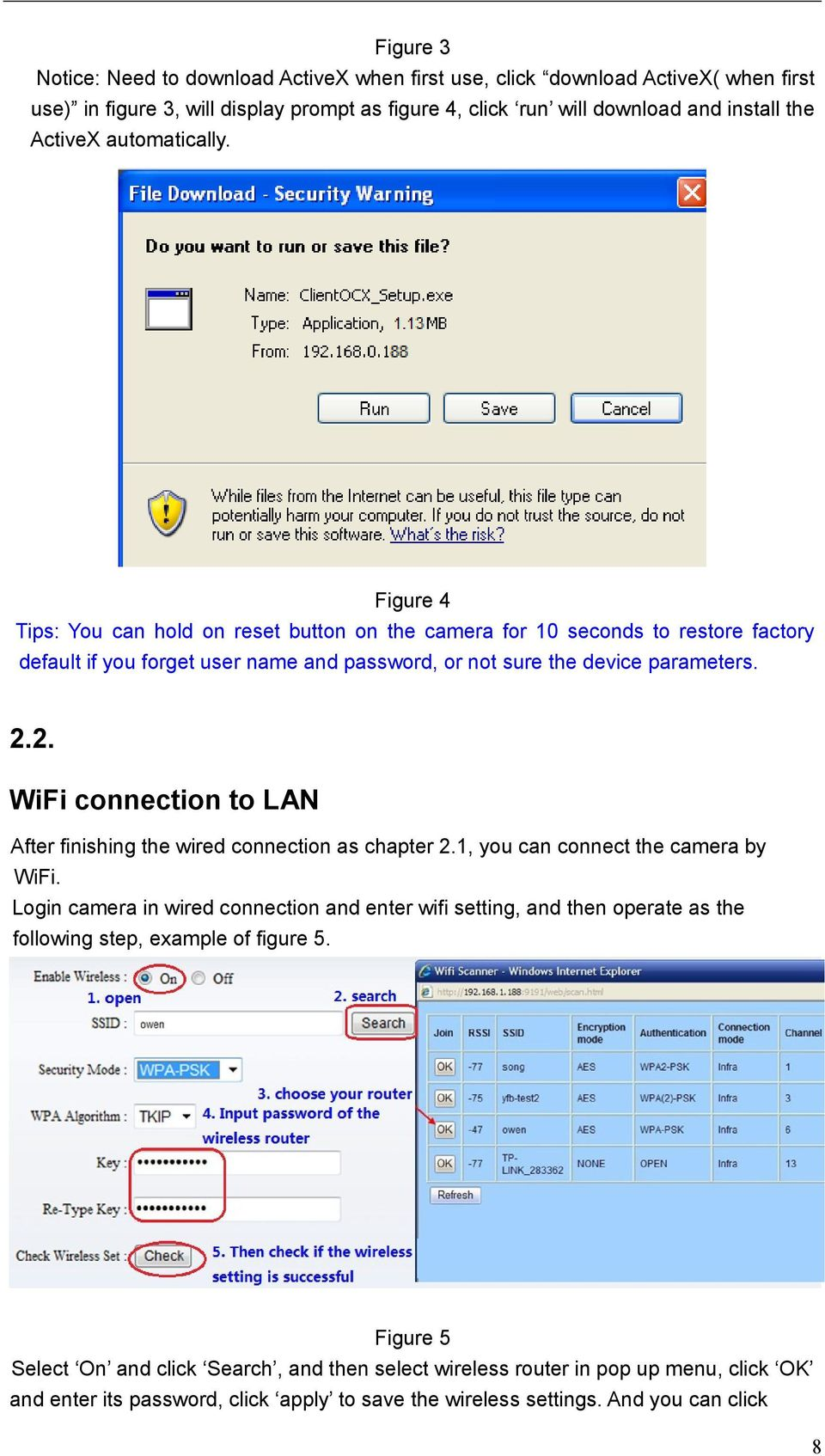 2. WiFi connection to LAN After finishing the wired connection as chapter 2.1, you can connect the camera by WiFi.