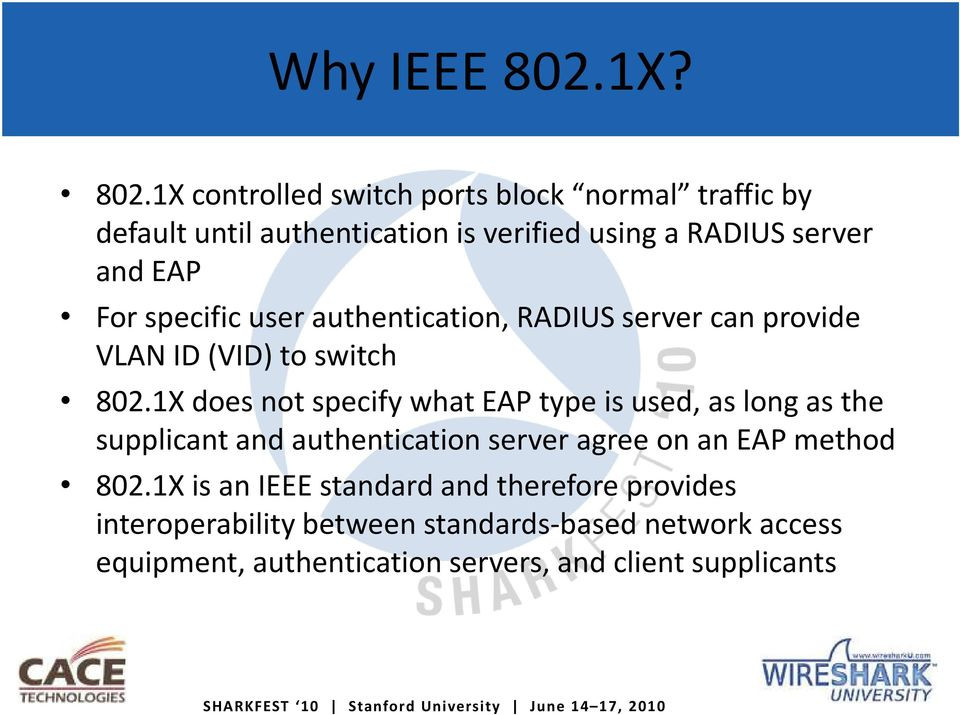 1X controlled switch ports block normal traffic by default until authentication is verified using a RADIUS server and EAP For