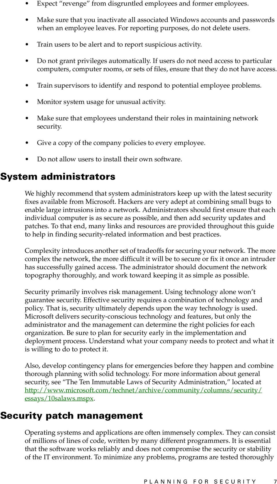 If users do not need access to particular computers, computer rooms, or sets of files, ensure that they do not have access. Train supervisors to identify and respond to potential employee problems.