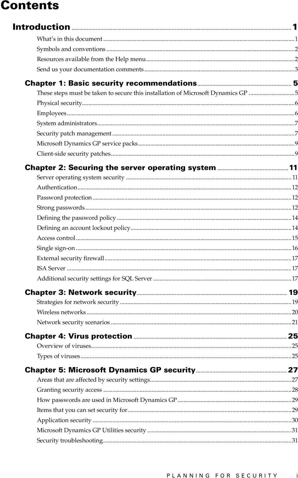..7 Security patch management...7 Microsoft Dynamics GP service packs...9 Client-side security patches...9 Chapter 2: Securing the server operating system...11 Server operating system security.