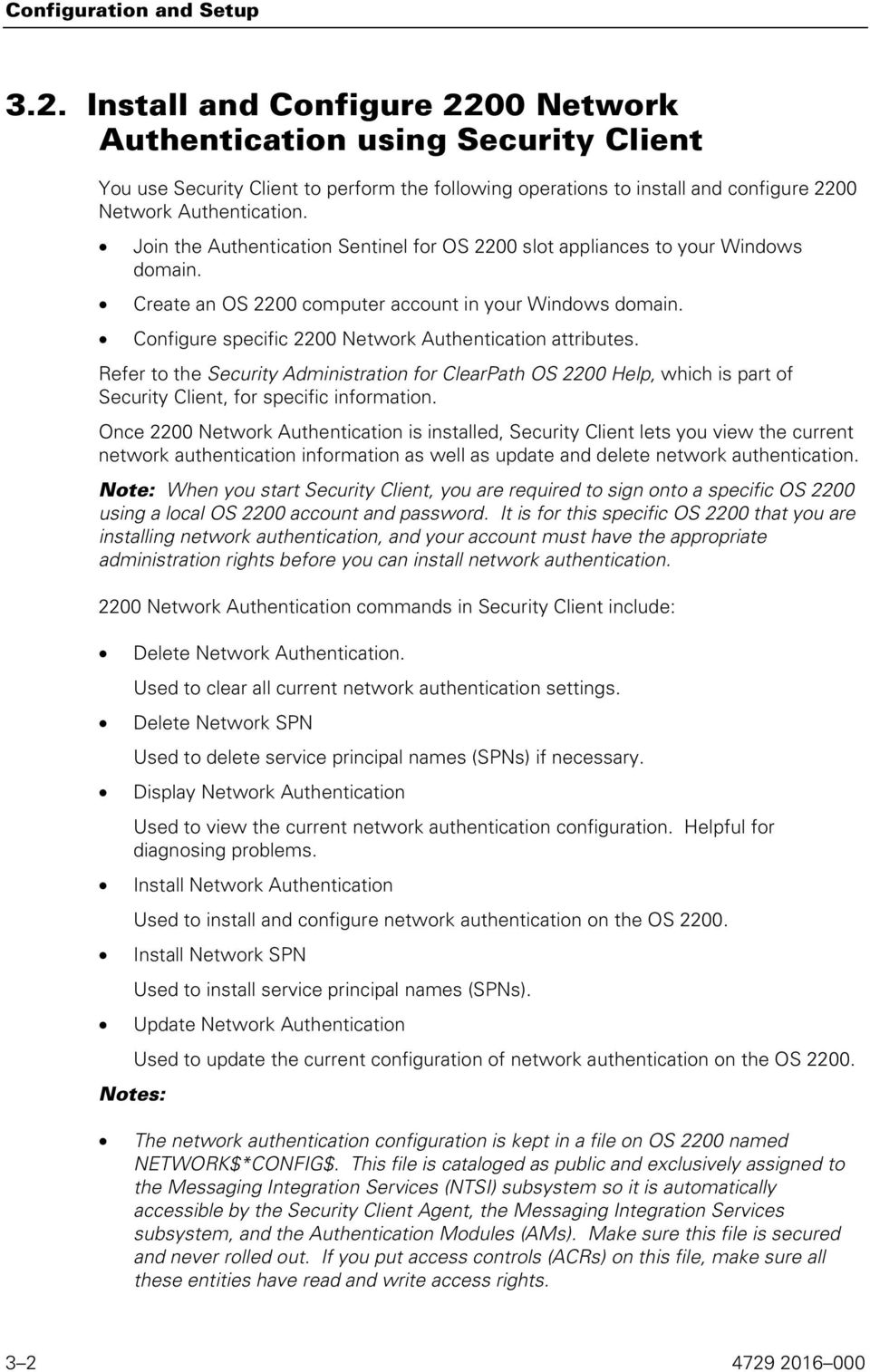 Join the Authentication Sentinel for OS 2200 slot appliances to your Windows domain. Create an OS 2200 computer account in your Windows domain.