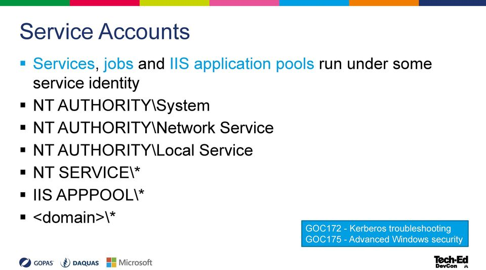 Service NT AUTHORITY\Local Service NT SERVICE\* IIS APPPOOL\*