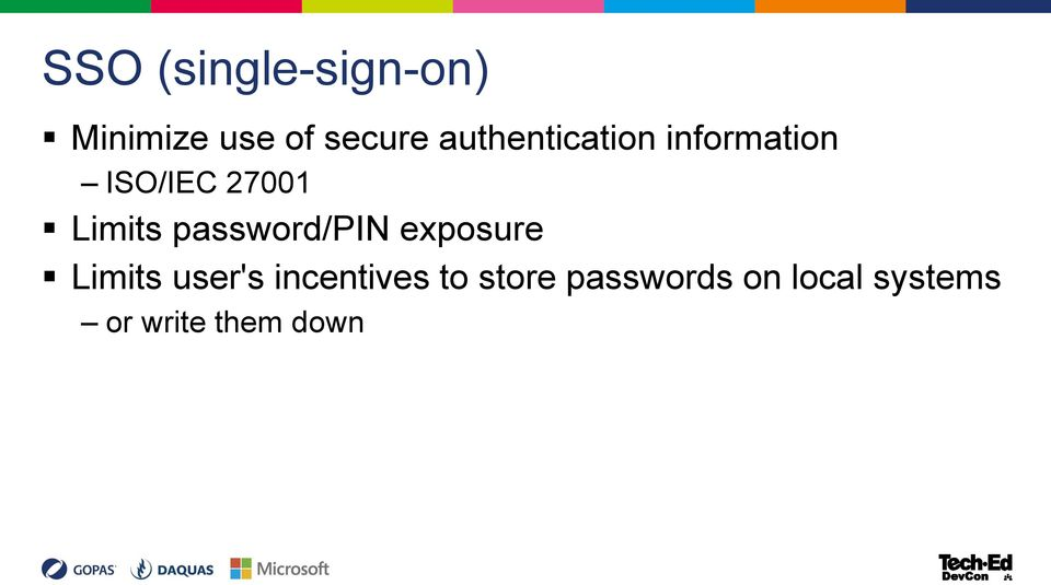 password/pin exposure Limits user's incentives