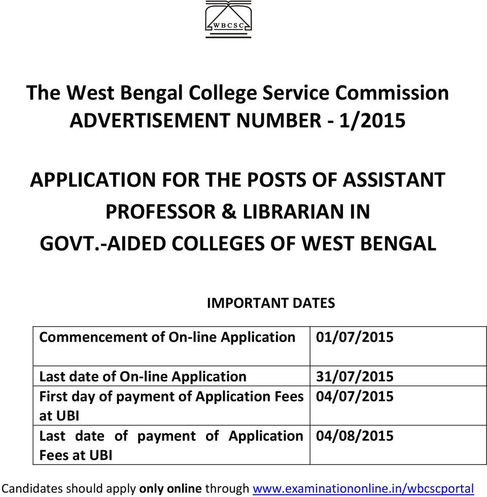 -AIDED COLLEGES OF WEST BENGAL IMPORTANT DATES Commencement of On-line Application 01/07/2015 Last date of On-line