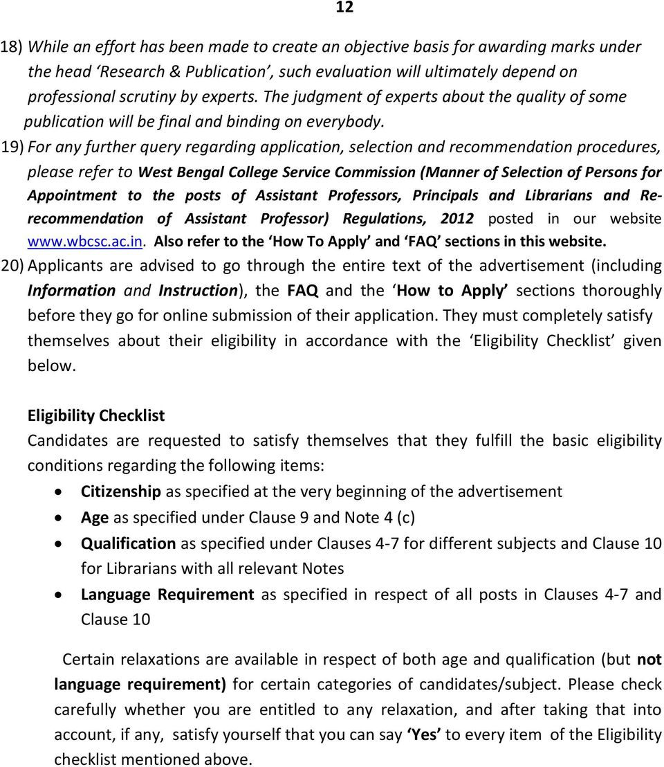 19) For any further query regarding application, selection and recommendation procedures, please refer to West Bengal College Service Commission (Manner of Selection of Persons for Appointment to the