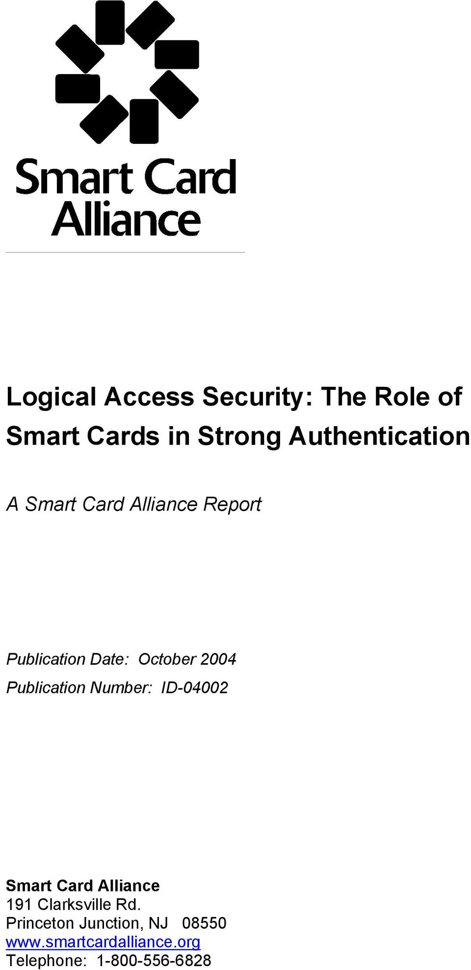 2004 Publication Number: ID-04002 Smart Card Alliance 191 Clarksville