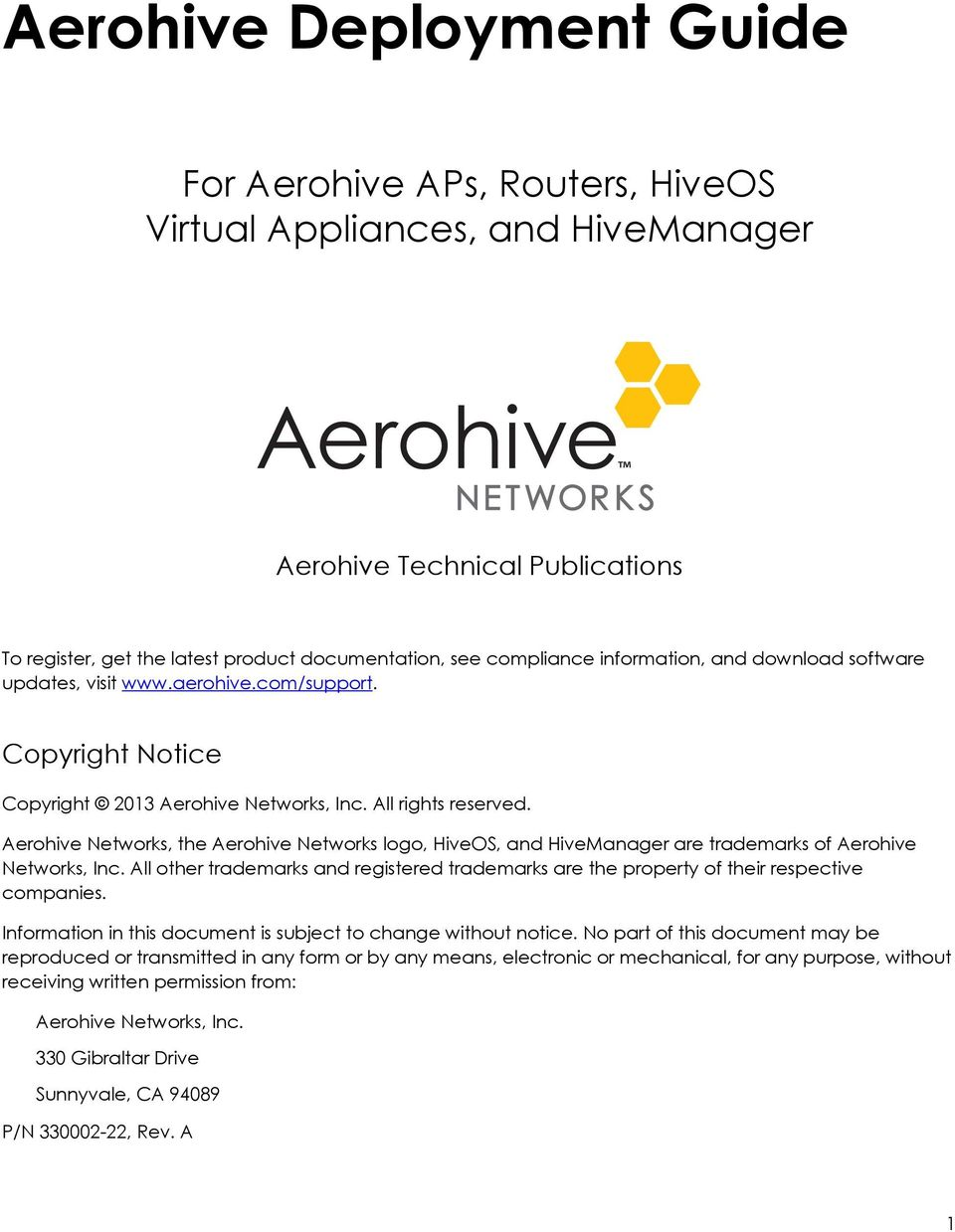 Aerohive Networks, the Aerohive Networks logo, HiveOS, and HiveManager are trademarks of Aerohive Networks, Inc.