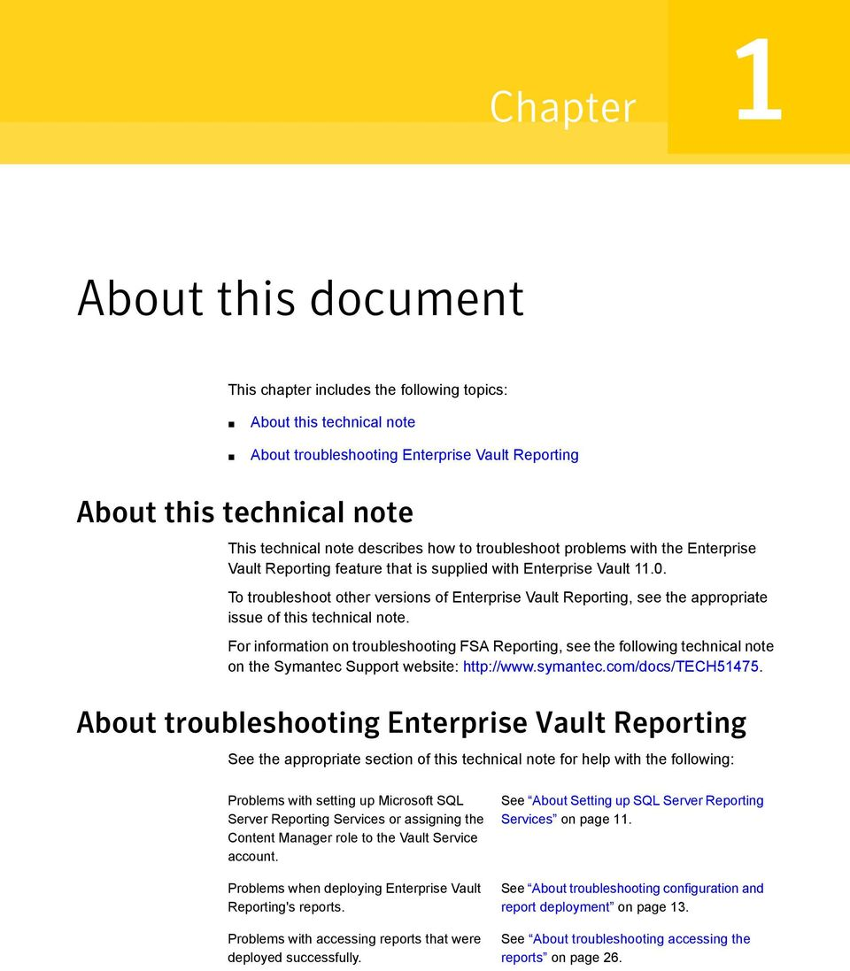 To troubleshoot other versions of Enterprise Vault Reporting, see the appropriate issue of this technical note.