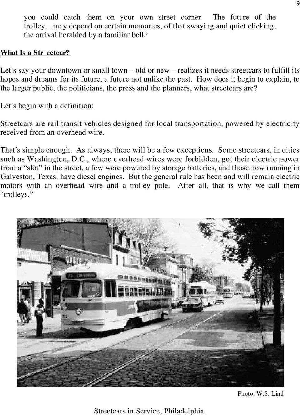 How does it begin to explain, to the larger public, the politicians, the press and the planners, what streetcars are?