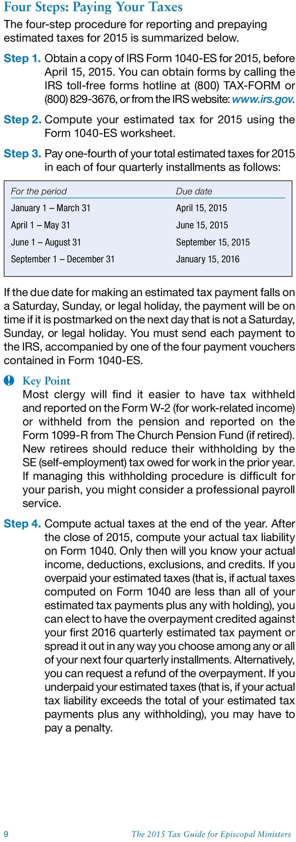 irs.gov. Step 2. Compute your estimated tax for 2015 using the Form 1040-ES worksheet. Step 3.