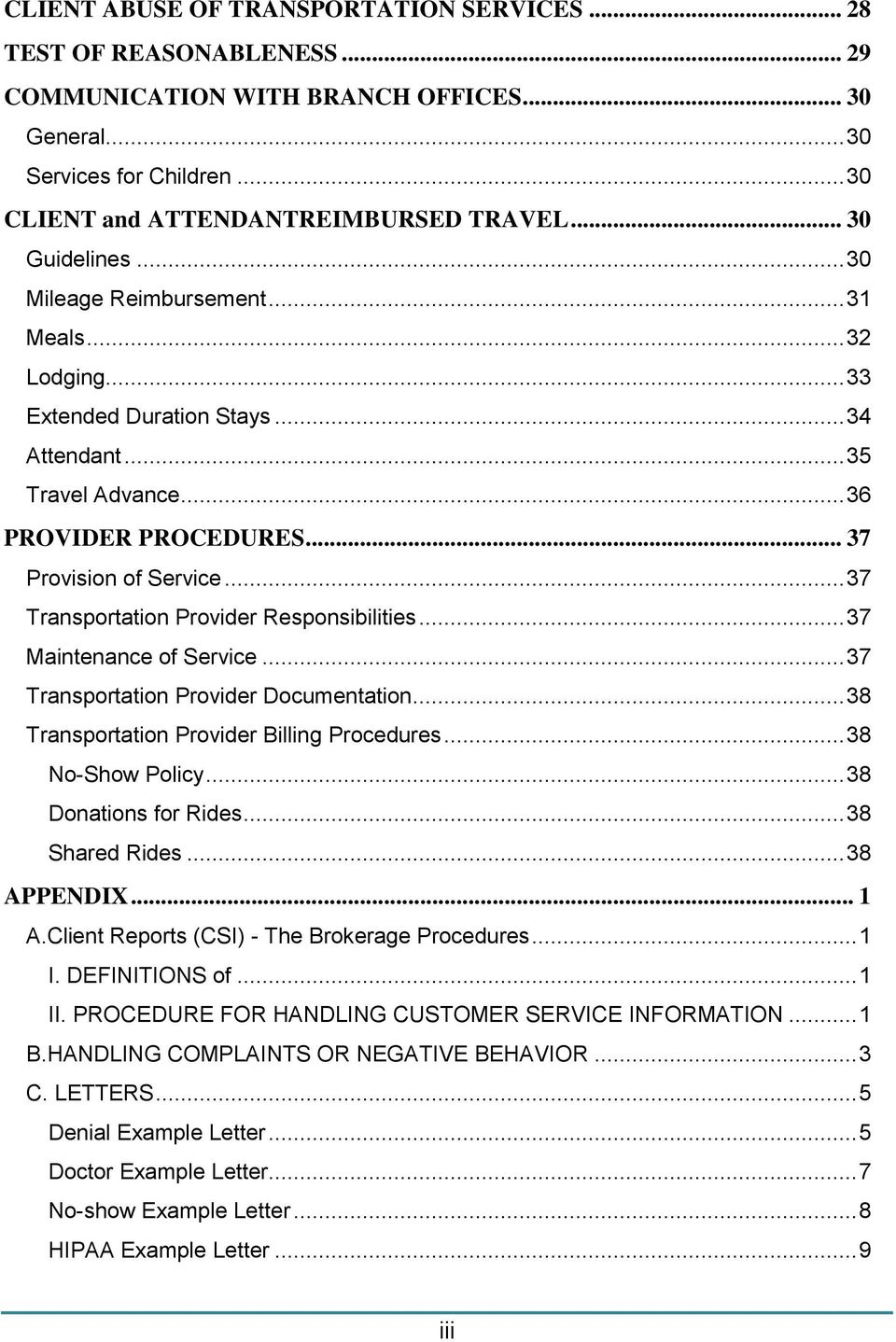 .. 37 Transportation Provider Responsibilities... 37 Maintenance of Service... 37 Transportation Provider Documentation... 38 Transportation Provider Billing Procedures... 38 No-Show Policy.