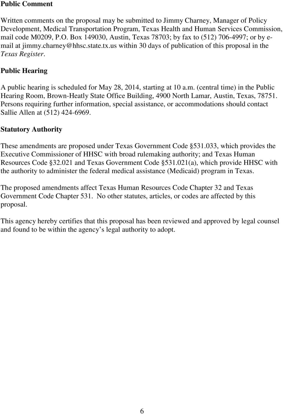 Public Hearing A public hearing is scheduled for May 28, 2014, starting at 10 a.m.