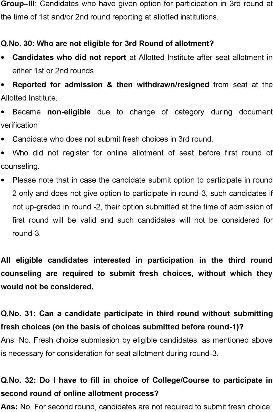 Candidates who did not report at Allotted Institute after seat allotment in either 1st or 2nd rounds Reported for admission & then withdrawn/resigned from seat at the Allotted Institute.