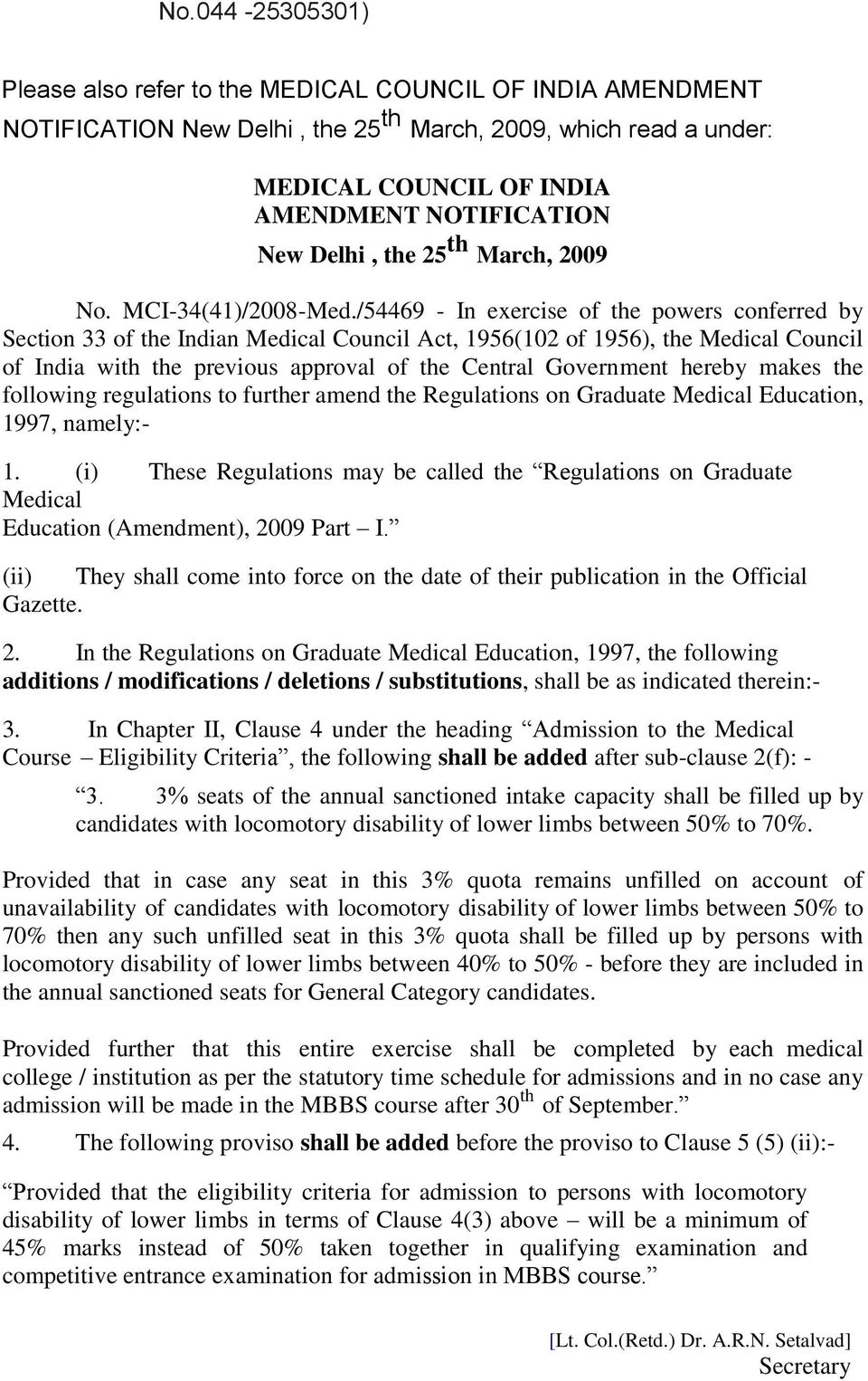 /54469 - In exercise of the powers conferred by Section 33 of the Indian Medical Council Act, 1956(102 of 1956), the Medical Council of India with the previous approval of the Central Government