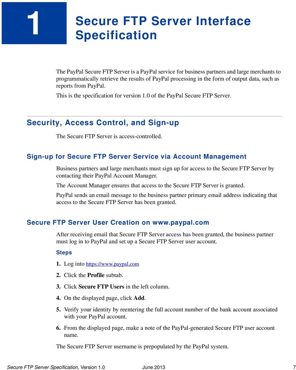 Security, Access Control, and Sign-up The Secure FTP Server is access-controlled.