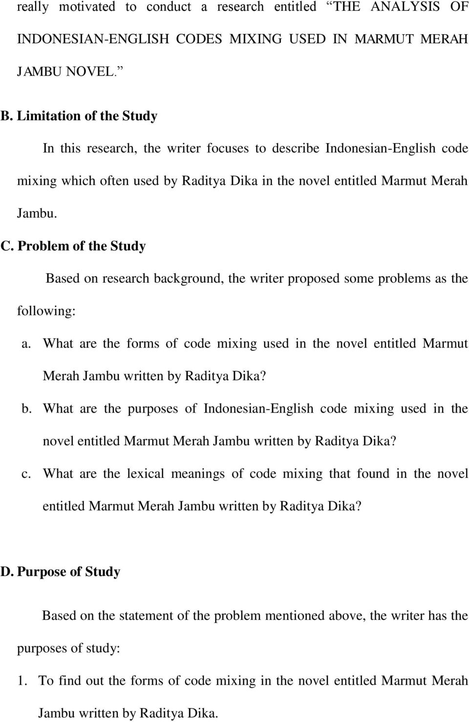 Problem of the Study Based on research background, the writer proposed some problems as the following: a.