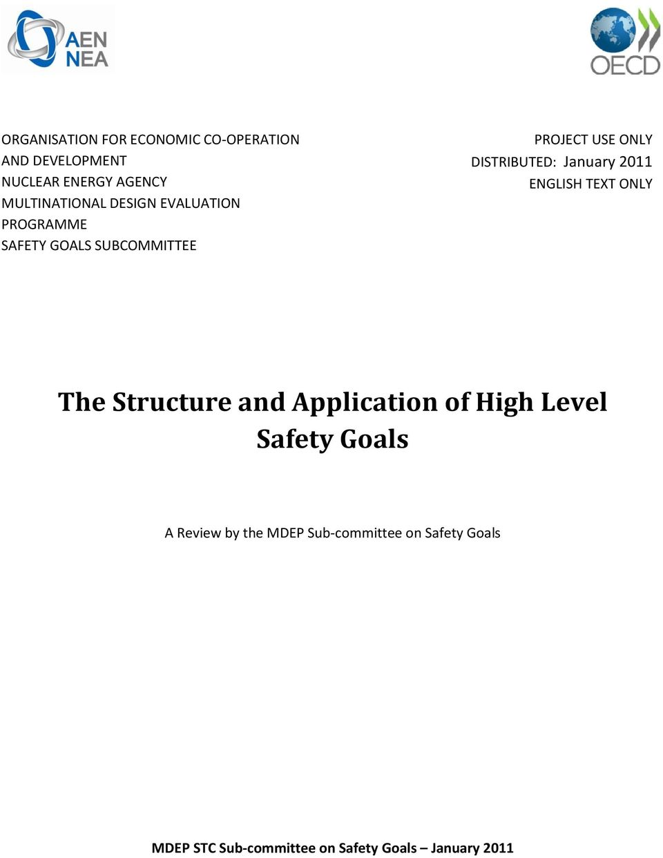 2011 ENGLISH TEXT ONLY The Structure and Application of High Level Safety Goals A Review by