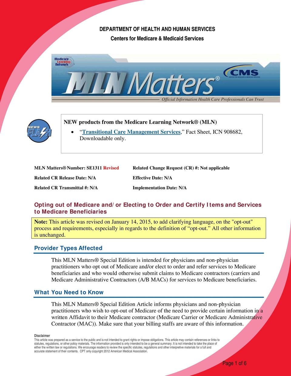 MLN Matters Number: SE1311 Revised Related CR Release Date: N/A Related CR Transmittal #: N/A Related Change Request (CR) #: Not applicable Effective Date: N/A Implementation Date: N/A Opting out of