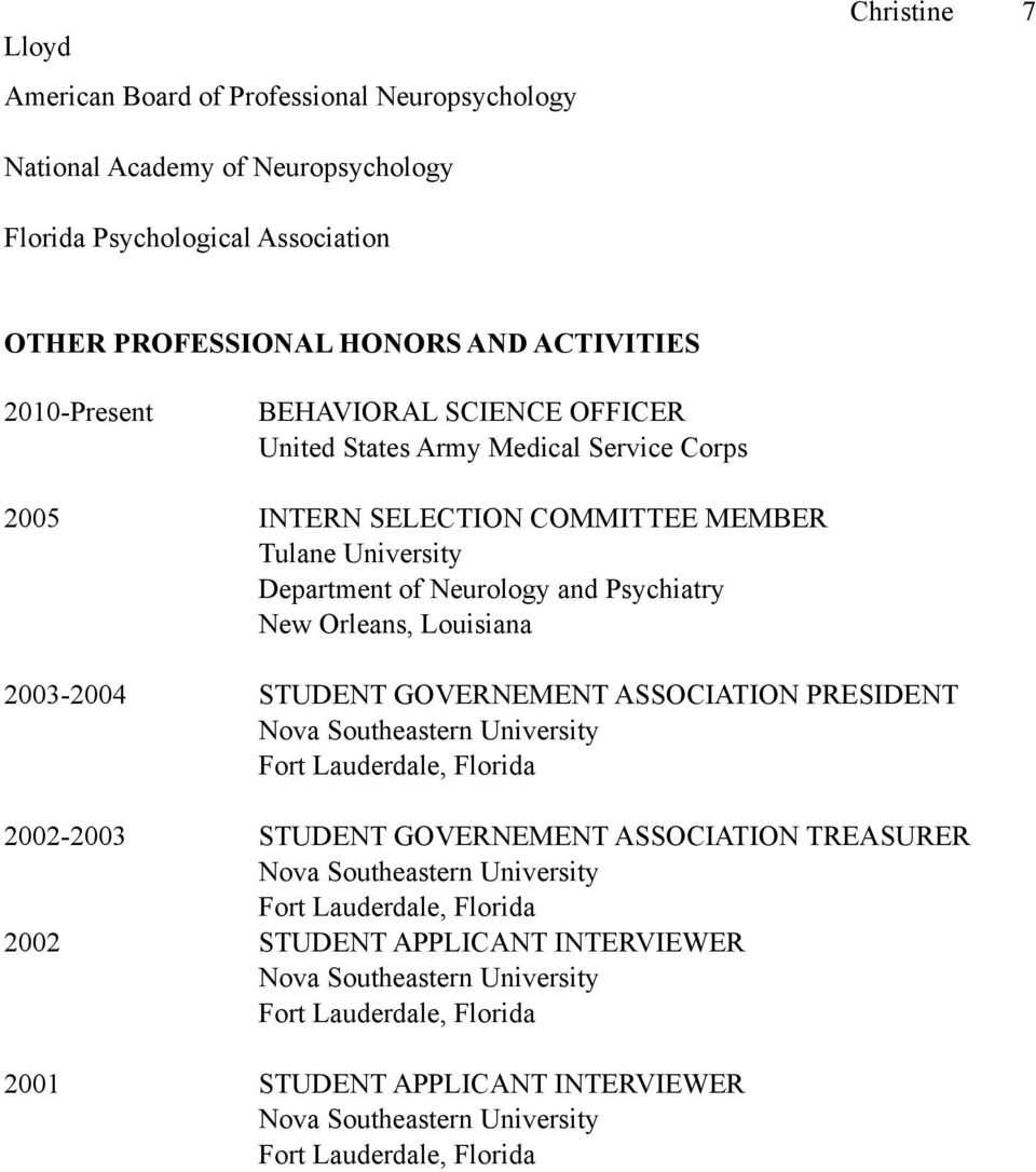 SELECTION COMMITTEE MEMBER Tulane University Department of Neurology and Psychiatry New Orleans, Louisiana 2003-2004 STUDENT