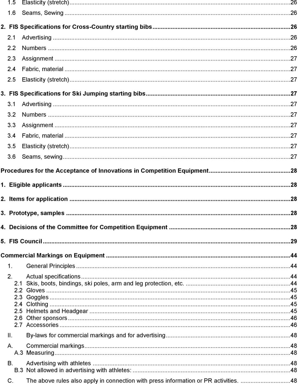 .. 27 Procedures for the Acceptance of Innovations in Competition Equipment... 28 1. Eligible applicants... 28 2. Items for application... 28 3. Prototype, samples... 28 4.