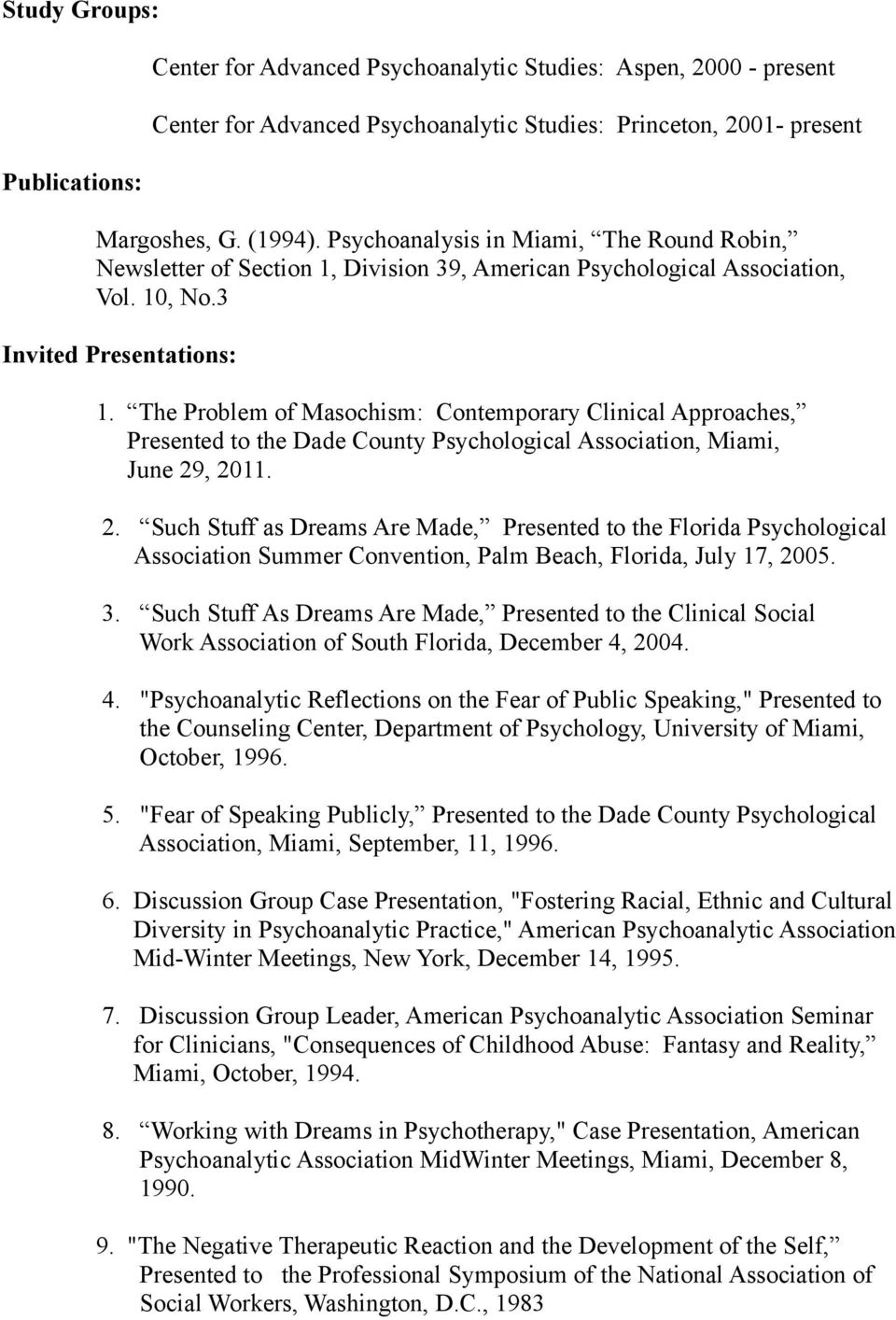 The Problem of Masochism: Contemporary Clinical Approaches, Presented to the Dade County Psychological Association, Miami, June 29