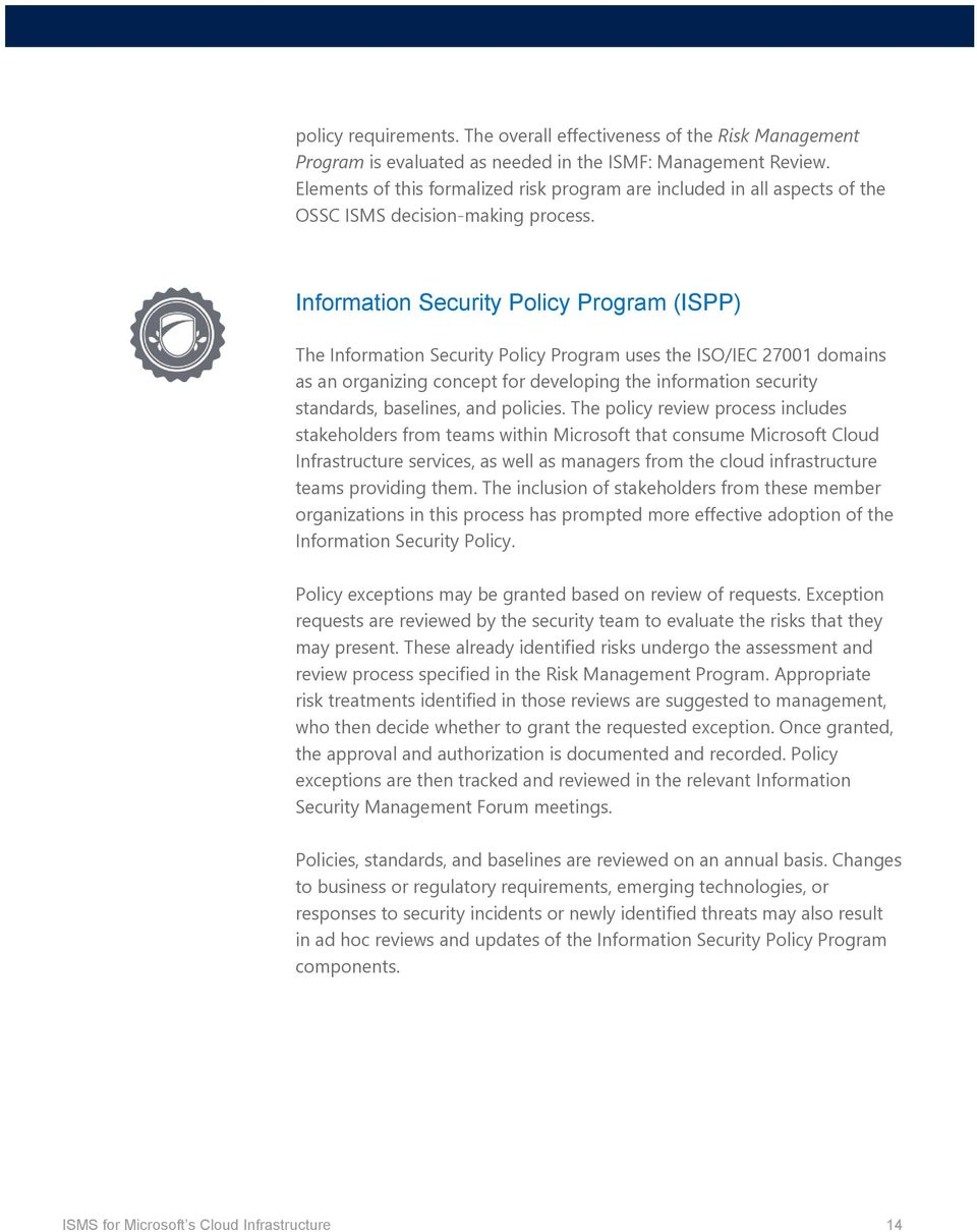 Information Security Policy Program (ISPP) The Information Security Policy Program uses the ISO/IEC 27001 domains as an organizing concept for developing the information security standards,