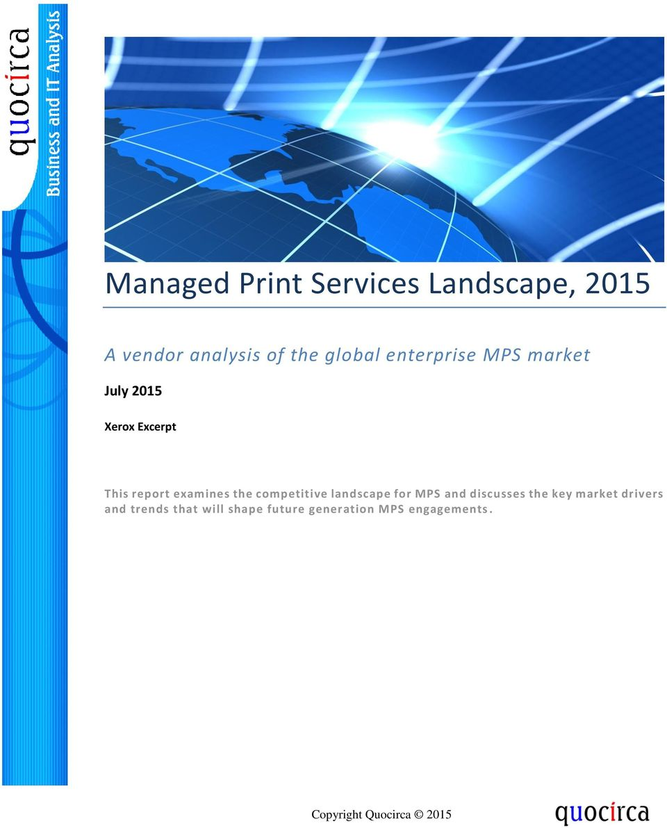 com Managed Print Services Landscape, 2015 A vendor analysis of the global enterprise MPS market July 2015 Xerox