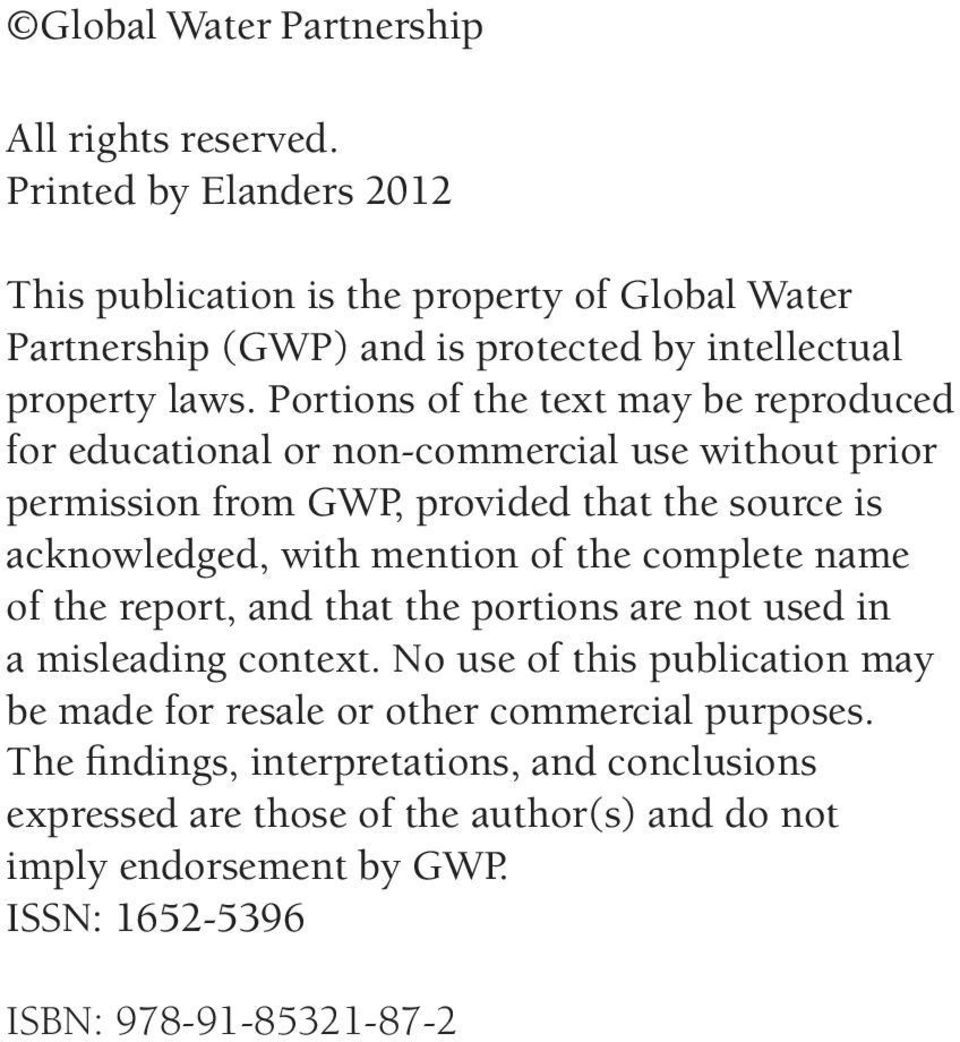 Portions of the text may be reproduced for educational or non-commercial use without prior permission from GWP, provided that the source is acknowledged, with mention of