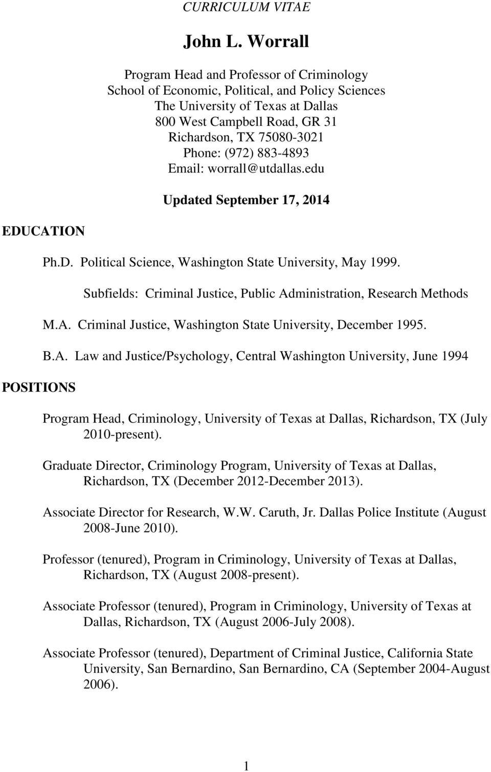 (972) 883-4893 Email: worrall@utdallas.edu Updated September 17, 2014 EDUCATION POSITIONS Ph.D. Political Science, Washington State University, May 1999.