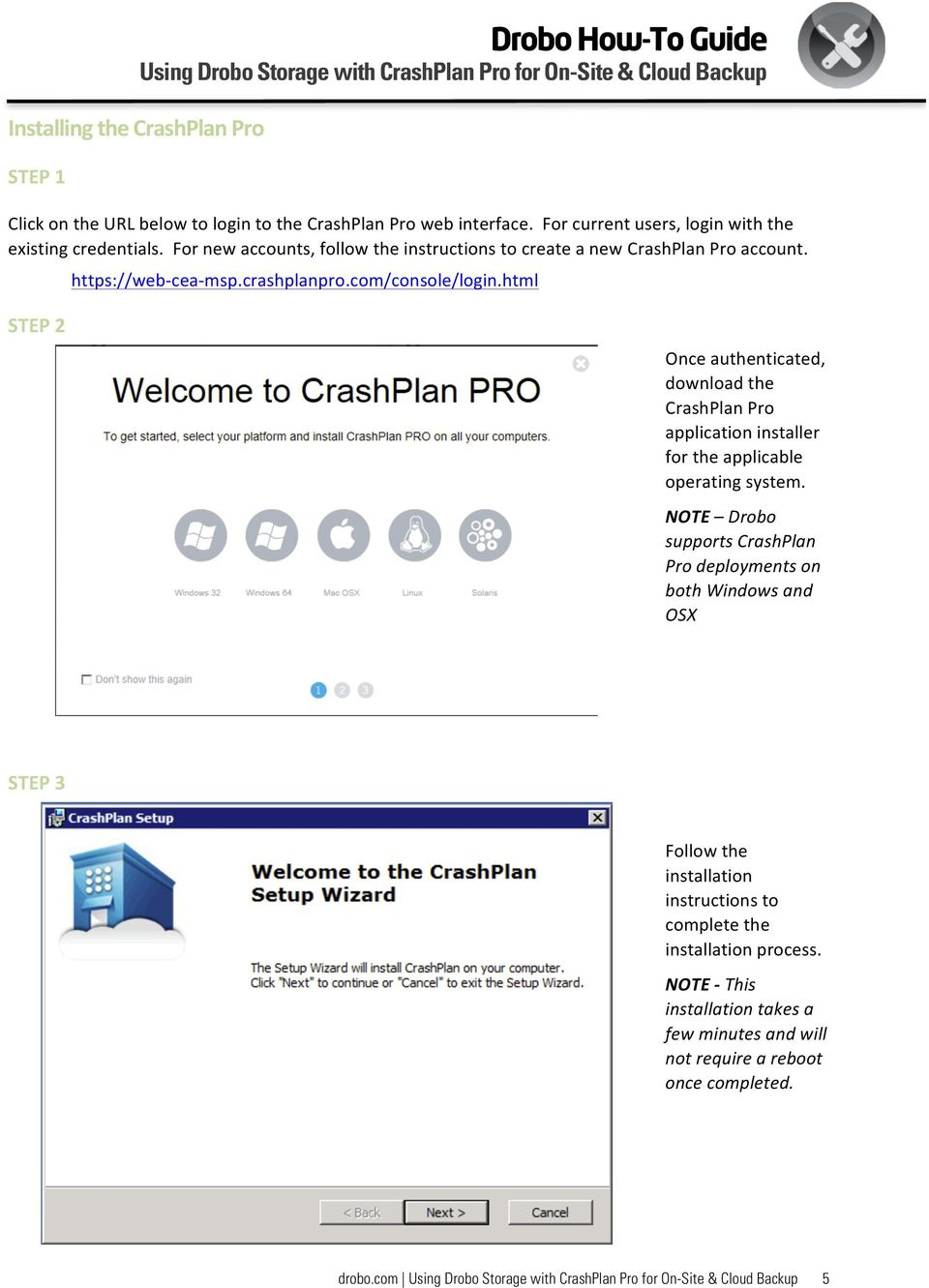 html STEP 2 Once authenticated, download the CrashPlan Pro application installer for the applicable operating system.