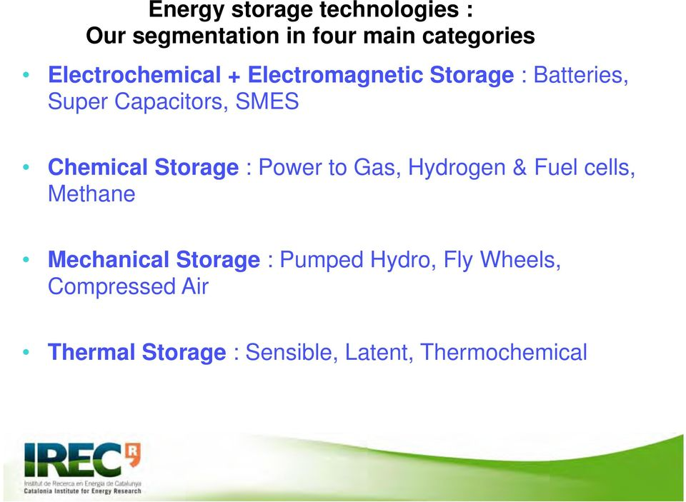 Chemical Storage : Power to Gas, Hydrogen & Fuel cells, Methane Mechanical