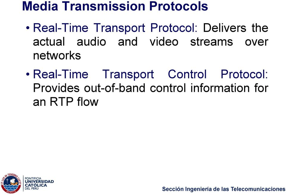 streams over networks Real-Time Transport Control