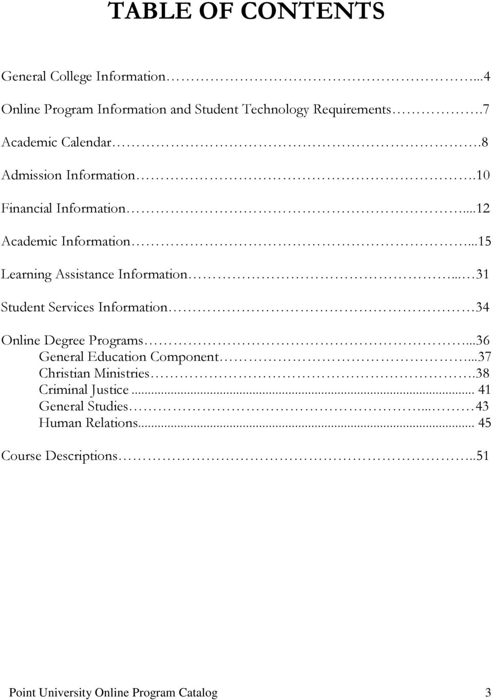 ..15 Learning Assistance Information... 31 Student Services Information 34 Online Degree Programs.