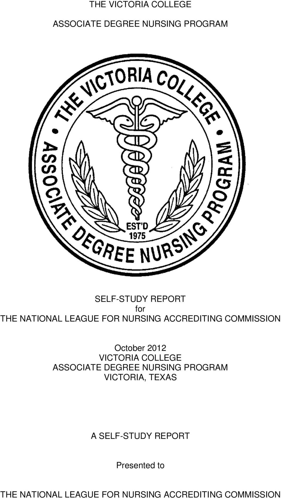 VICTORIA COLLEGE ASSOCIATE DEGREE NURSING PROGRAM VICTORIA, TEXAS A