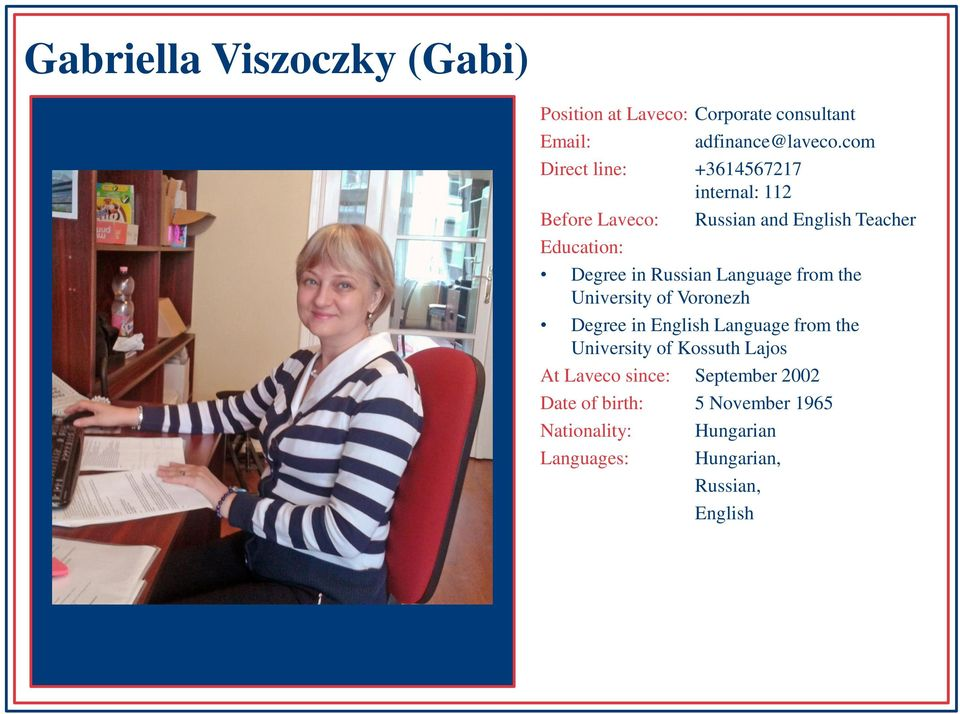 Language from the University of Voronezh Degree in English Language from the University of