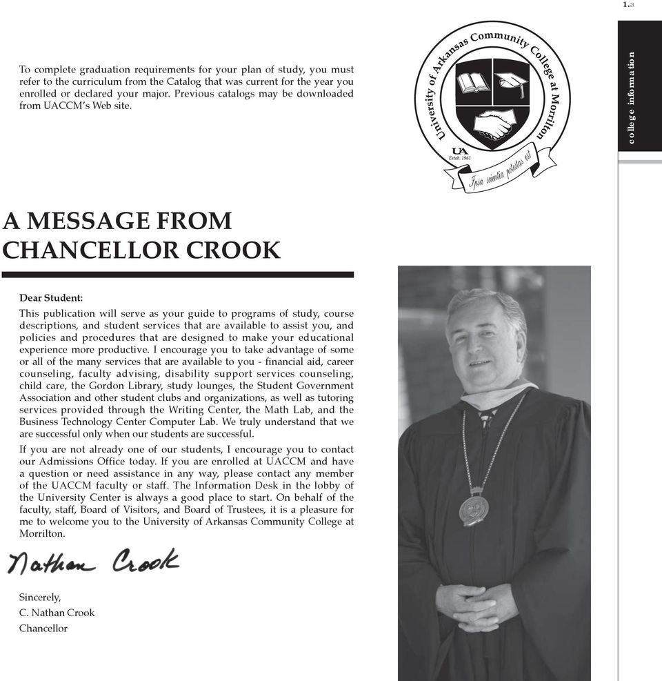 college information A MESSAGE FROM CHANCELLOR CROOK Dear Student: This publication will serve as your guide to programs of study, course descriptions, and student services that are available to