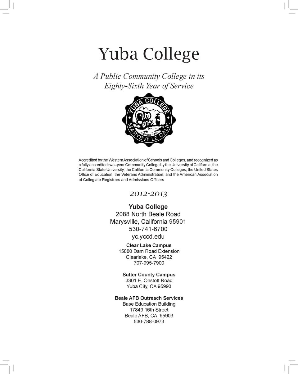 Association of Collegiate Registrars and Admissions Officers 2012-2013 Yuba College 2088 North Beale Road Marysville, California 95901 530-741-6700 yc.yccd.