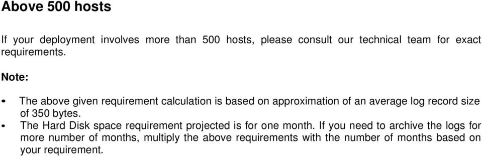 Note: The above given requirement calculation is based on approximation of an average log record size of 350