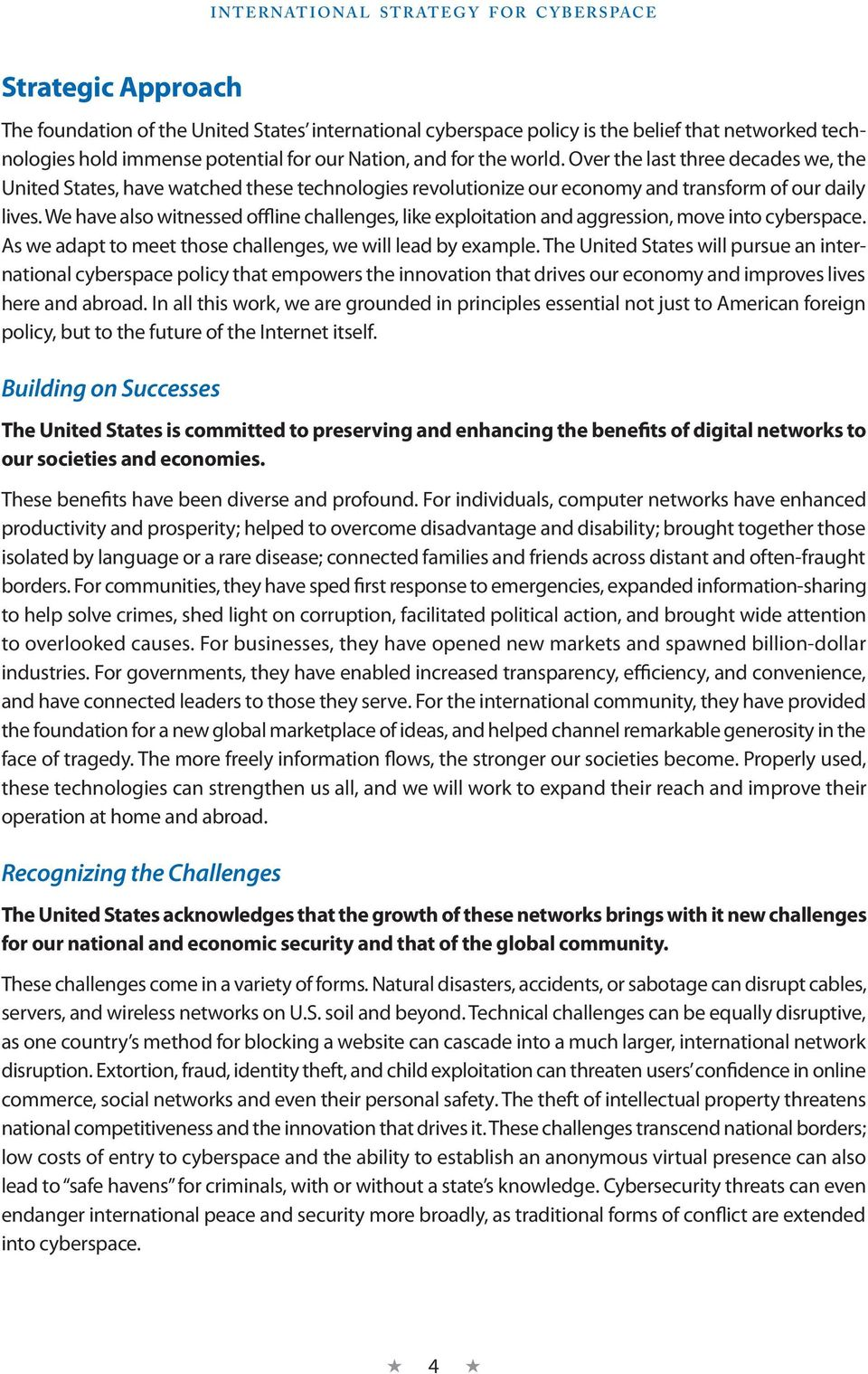 Our international cyberspace policy reflects our core commitments to fundamental freedoms, privacy, and the free flow of information. Fundamental Freedoms.