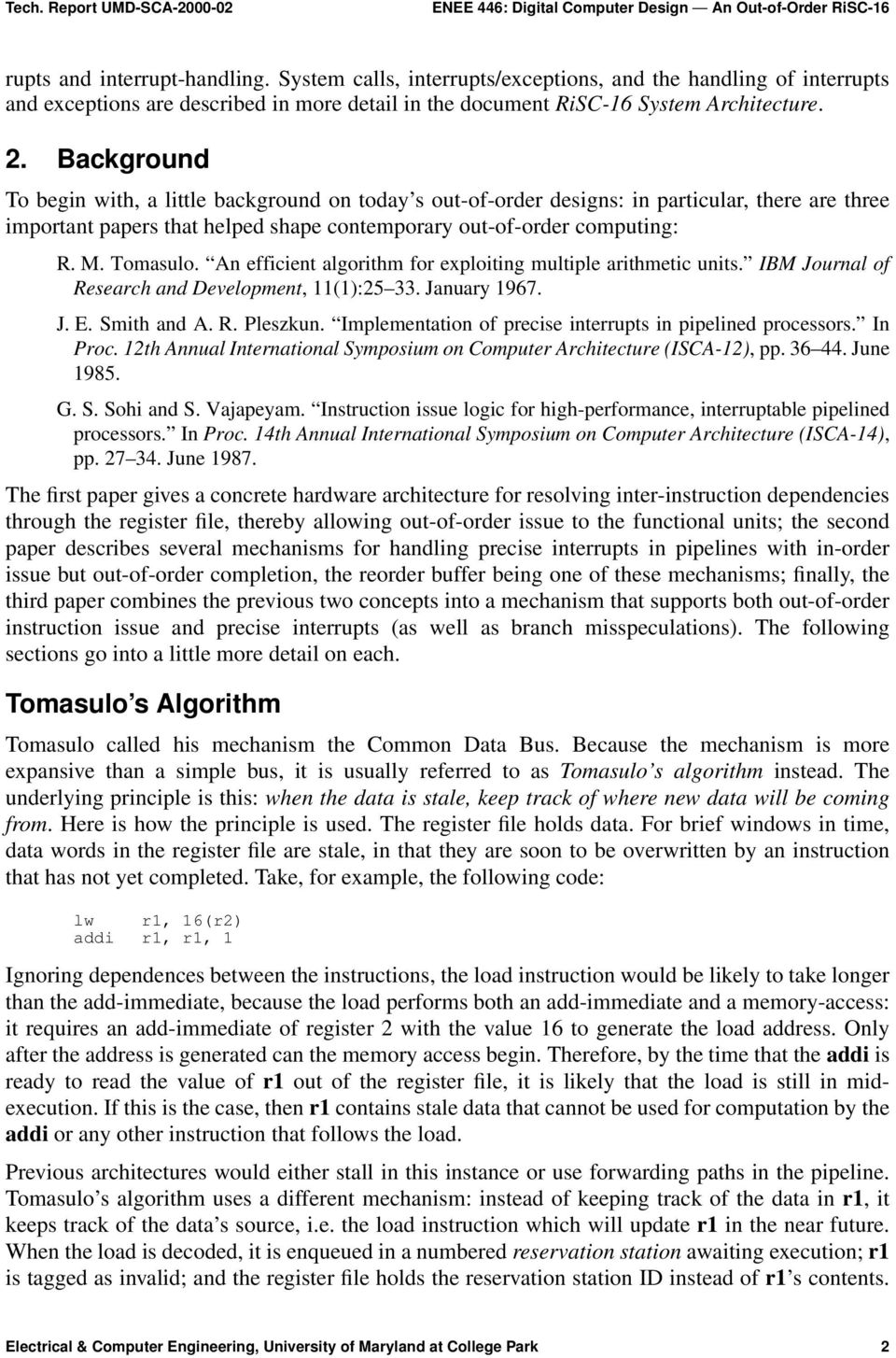 An efficient algorithm for exploiting multiple arithmetic units. IBM Journal of Research and Development, 11(1):25 33. January 1967. J. E. Smith and A. R. Pleszkun.