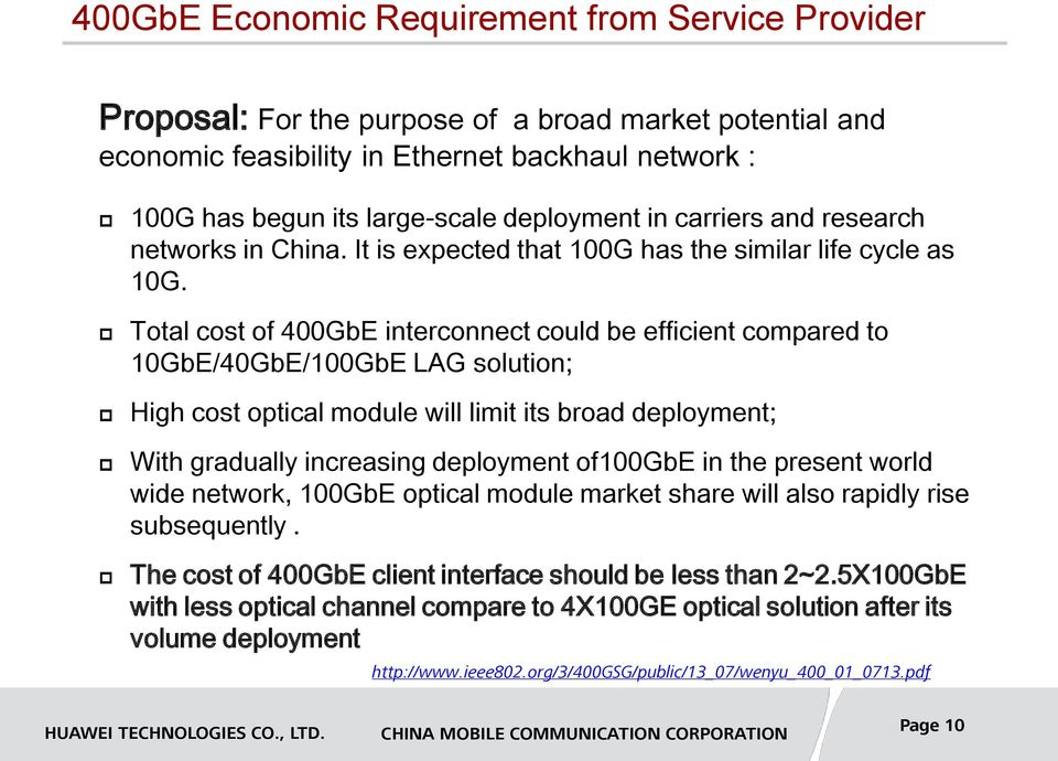 Total cost of 400GbE interconnect could be efficient compared to 10GbE/40GbE/100GbE LAG solution; High cost optical module will limit its broad deployment; With gradually increasing deployment