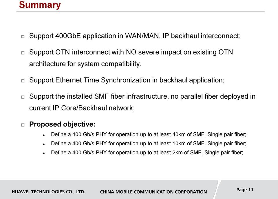 Support Ethernet Time Synchronization in backhaul application; Support the installed SMF fiber infrastructure, no parallel fiber deployed in current IP