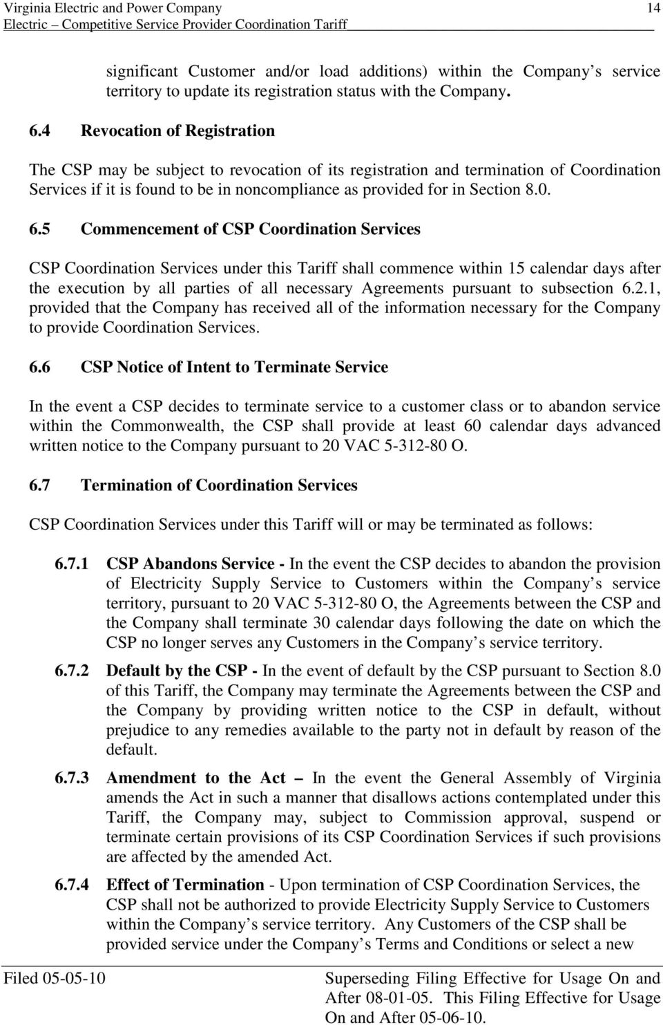 5 Commencement of CSP Coordination Services CSP Coordination Services under this Tariff shall commence within 15 calendar days after the execution by all parties of all necessary Agreements pursuant