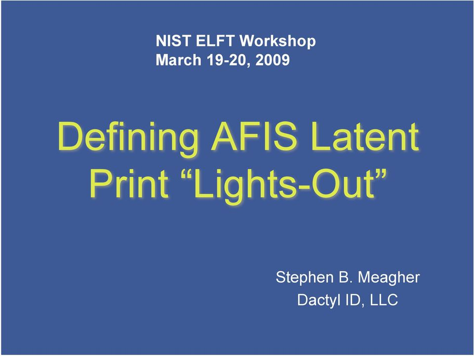 Latent Print Lights-Out