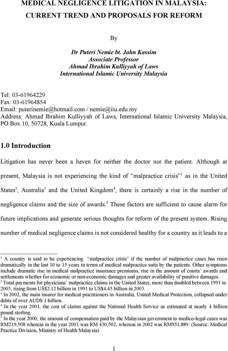 my Address: Ahmad Ibrahim Kulliyyah of Laws, International Islamic University Malaysia, PO Box 10, 50728, Kuala Lumpur. 1.0 Introduction Litigation has never been a haven for neither the doctor nor the patient.