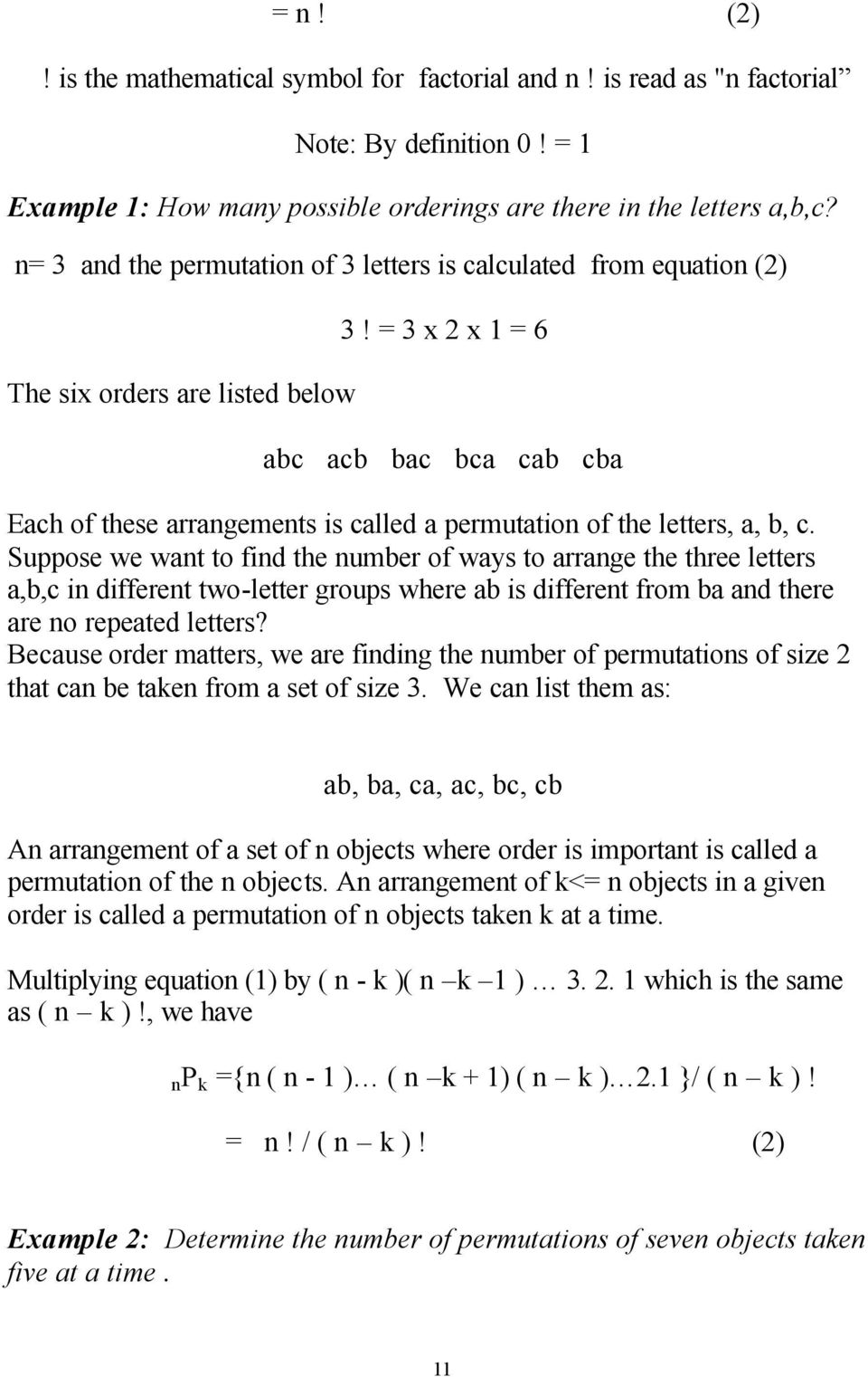 = 3 x 2 x 1 = 6 abc acb bac bca cab cba Each of these arrangements is called a permutation of the letters, a, b, c.