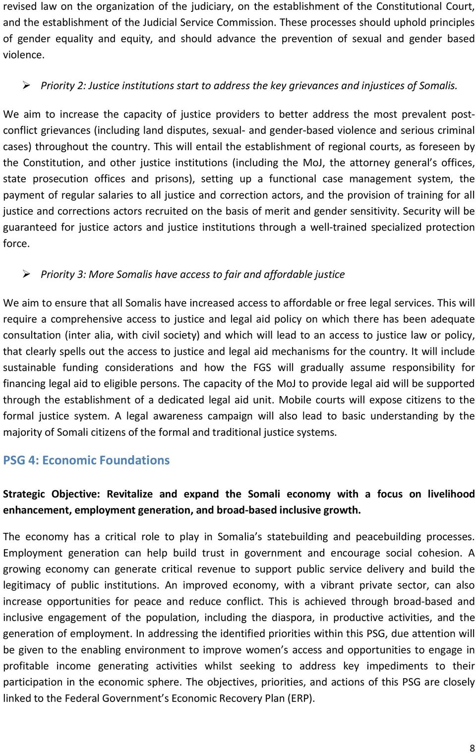 Priority 2: Justice institutions start to address the key grievances and injustices of Somalis.